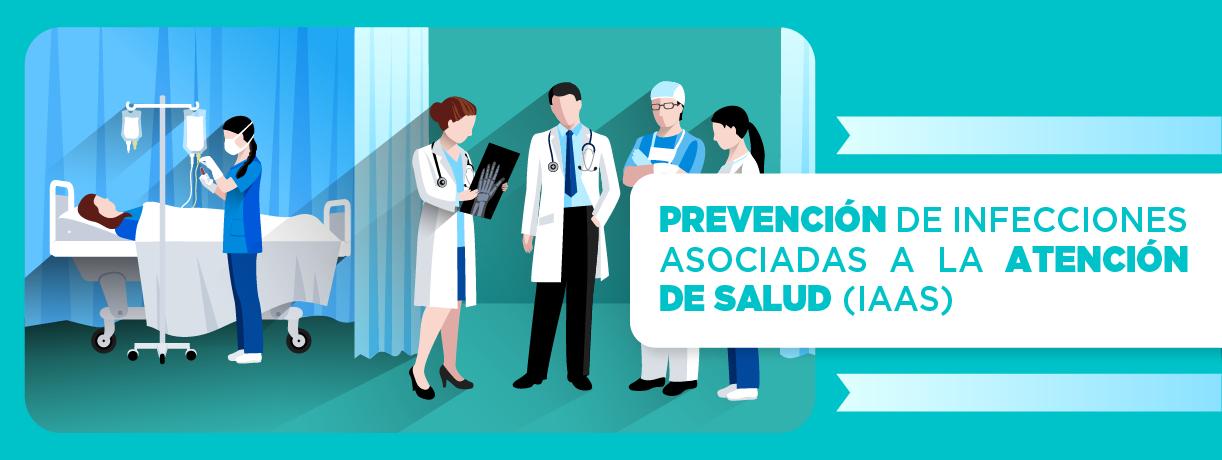 PREVENCIÓN DE INFECCIONES ASOCIADAS A LA ATENCION DE SALUD (IAAS 120) Marzo 2021